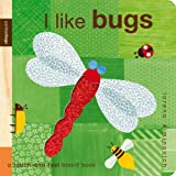 I Like Bugs (Petitcollage: A Touch-And-Feel Board Book)