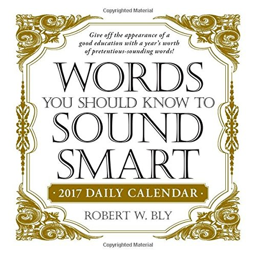 Words You Should Know to Sound Smart 2017 Daily Calendar