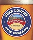 img - for Beer Lover's New England (Beer Lovers Series) by Norman Miller (2012-08-07) book / textbook / text book