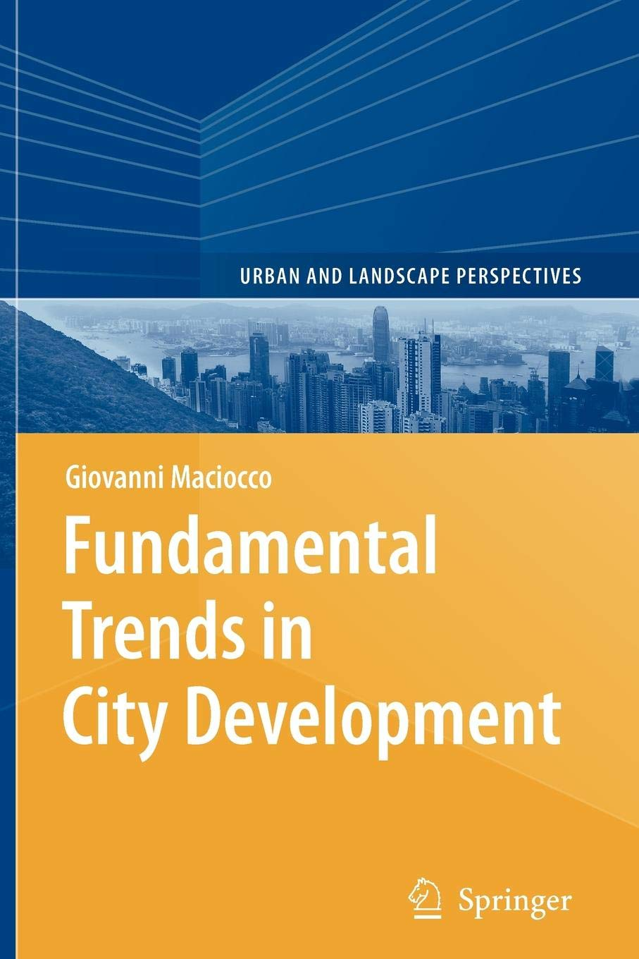 Fundamental Trends in City Development (Urban and Landscape Perspectives)