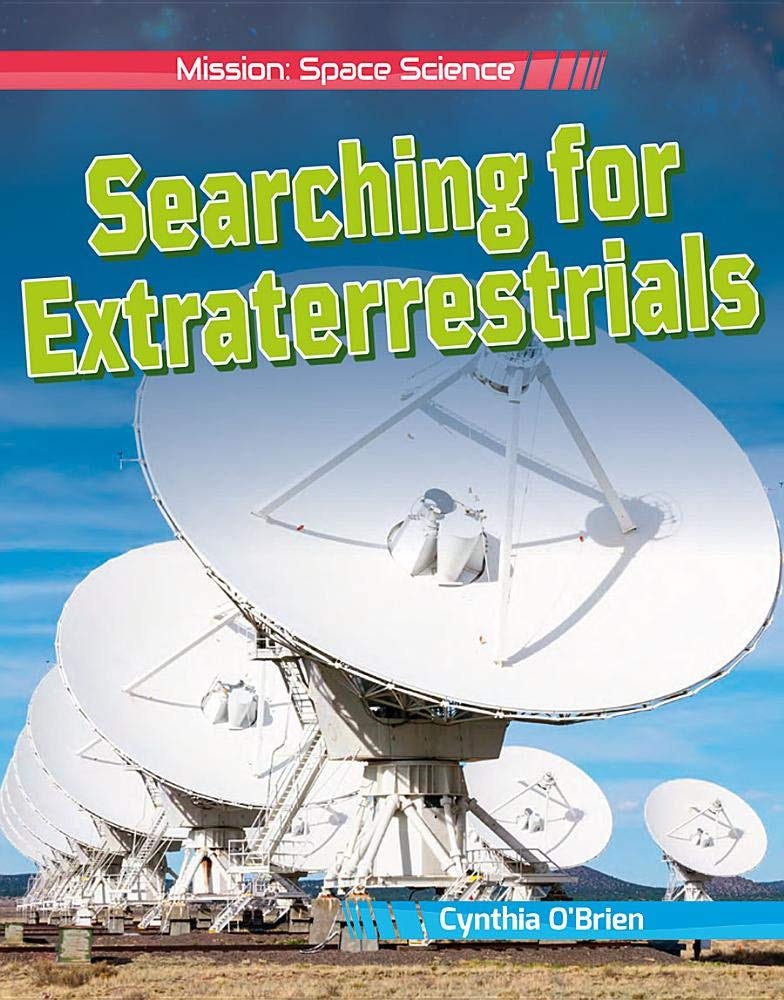 Searching for Extraterrestrials Mission: Space Science ...