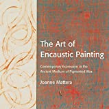Art Of Encaustic Painting, The