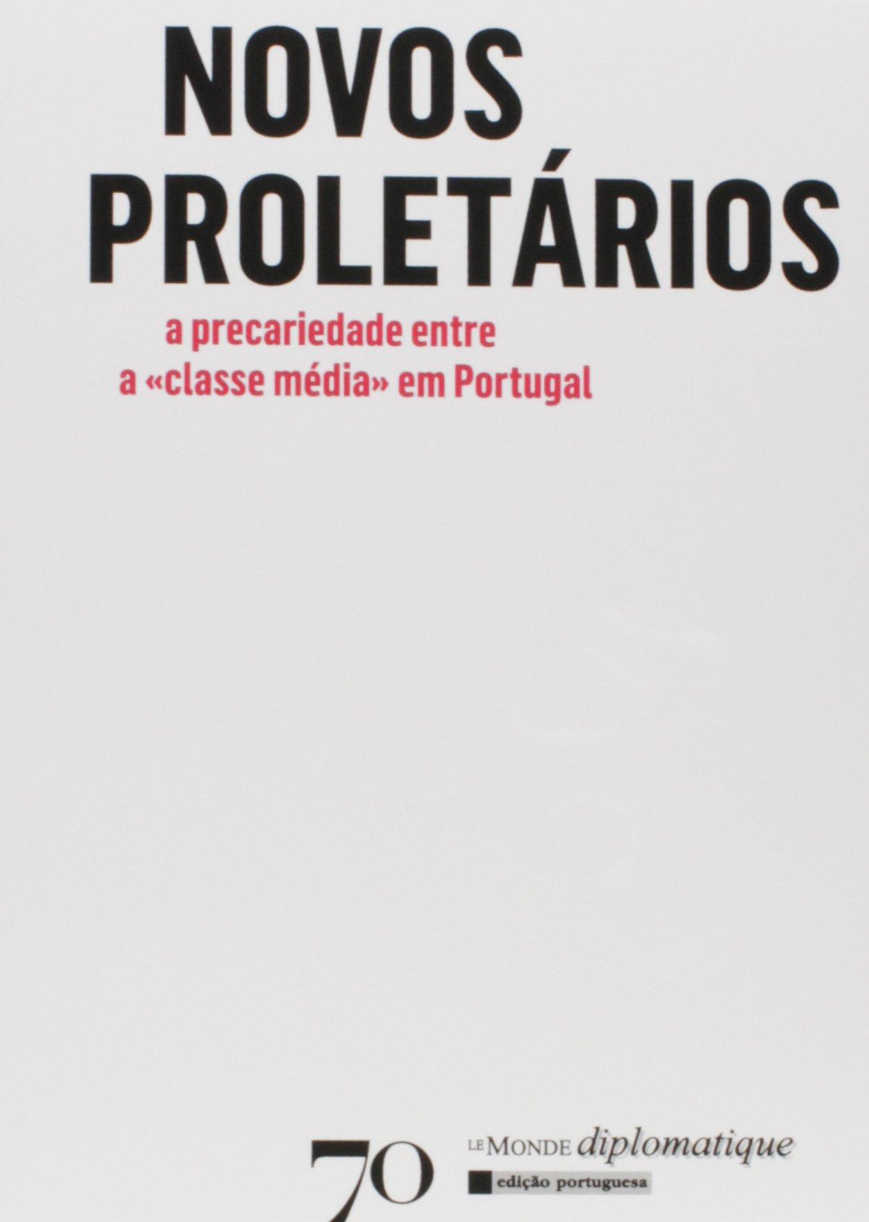 Read Online Novos Proletários A precariedade entre a «classe média» em Portugal (Portuguese Edition) pdf