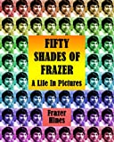 Fifty Shades of Frazer, Frazer Hines, 1845839935