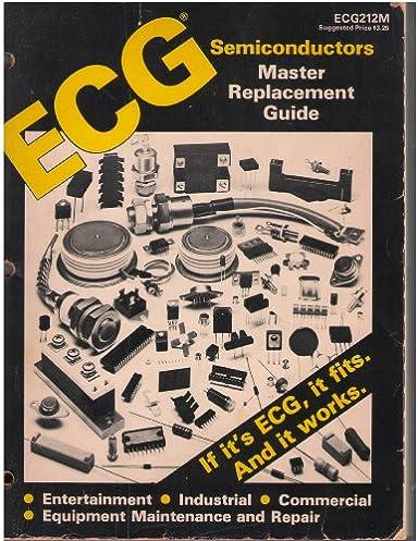 ecg semiconductors master replacement guide phillips ecg amazon rh amazon com sylvania ecg semiconductors master replacement guide ecg semiconductors master replacement guide pdf