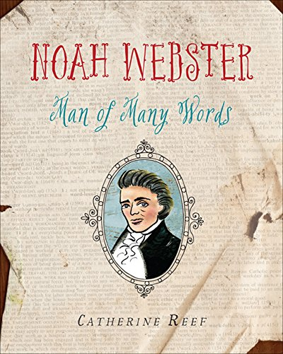 Noah Webster: Man of Many Words