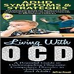 Human Behavior Box Set 3: ADHD Symptoms & Strategies + Living with OCD | Jeffrey Powell