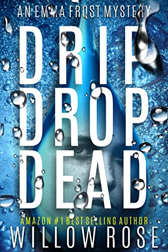 DRIP DROP DEAD (Emma Frost Book 12)