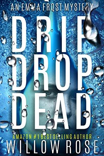 DRIP DROP DEAD (Emma Frost Book 12) -