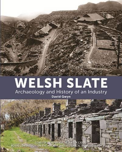 (Welsh Slate: Archaeology and History of an Industry)