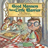 Good Manners for a Little Warrior, Kelly Chapman, 0736937242