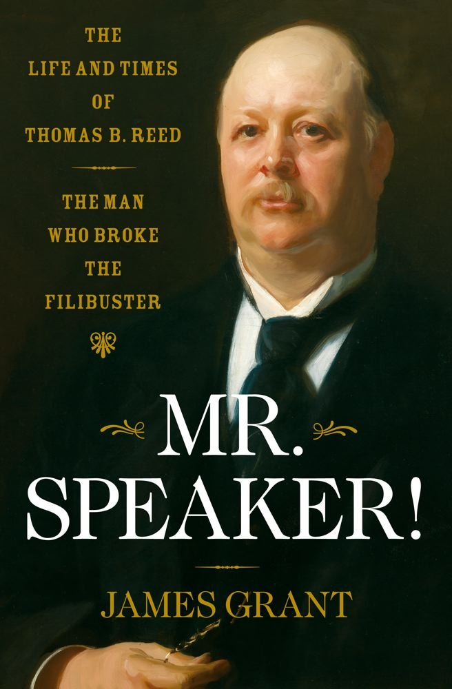 Mr. Speaker!: The Life and Times of Thomas B. Reed The Man Who Broke the Filibuster pdf