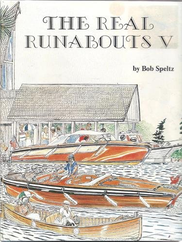 Real Runabouts Vol. V (5) : History of Inboard-Powered Pleasure Boats, Nomenclature and Descriptions - Boats Craft Chris Classic