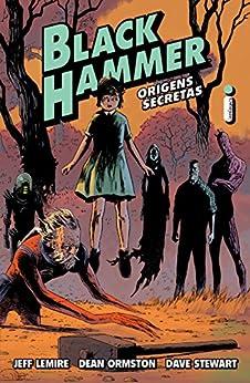 Black Hammer: Origens secretas (Vol. 1) por [Lemire, Jeff, Ormston, Dean, Stewart, Dave]