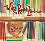 The Boy Who Was Raised by Librarians, Carla Morris, 1561453919