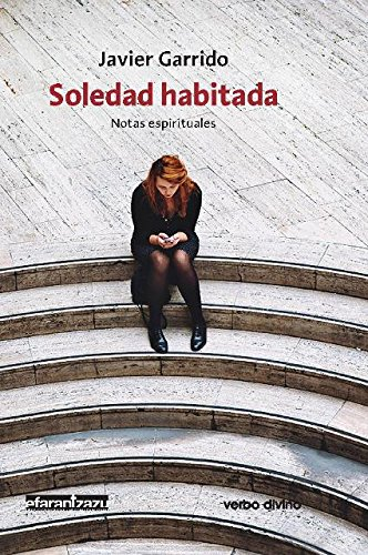 Soledad habitada: Notas espirituales (Surcos): Amazon.es: Garrido Goitia, Javier: Libros