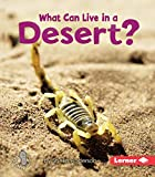What Can Live in a Desert? (First Step Nonfiction - Animal Adaptations)