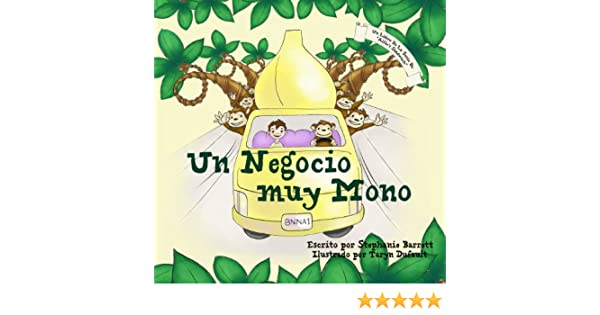 Un Negocio muy Mono / Monkey Business (Spanish Childrens Book Edition) (La Serie de