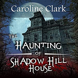 The Haunting of Shadow Hill House Audiobook