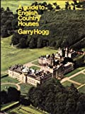 A Guide to English Country Houses, Garry Hogg, 0668020806