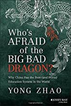 Who's Afraid of the Big Bad Dragon: Why China Has the Best (and Worst) Education System in the World