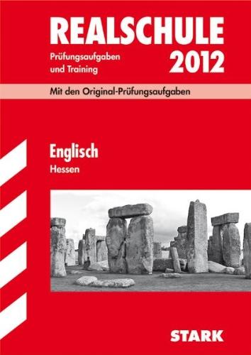 Abschluss-Prüfungsaufgaben Realschule Hessen; Englisch 2012; Mit den Original-Prüfungsaufgaben Jahrgänge 2006-2011 und Training. Ohne Lösungen