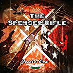 The Spencer Rifle | Jessie Cox