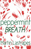 Peppermint Breath: A Short Story