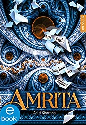 Amrita. Am Ende beginnt der Anfang (German Edition)