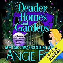 Deader Homes and Gardens Audiobook by Angie Fox Narrated by Tavia Gilbert