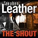 The Shout Audiobook by Stephen Leather Narrated by Bea Holland