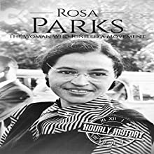 Rosa Parks: The Woman Who Ignited a Movement Audiobook by Hourly History Narrated by Sean Tivenan