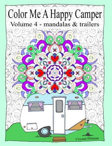 Color Me A Happy Camper IIII: Mandalas & Trailers Coloring Book, Adult Camping Coloring Books, Camp Games Kids And Adults Love