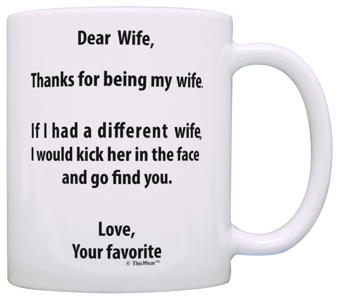 If I Had a Different Wife I'd Kick Her In Face Coffee Mug