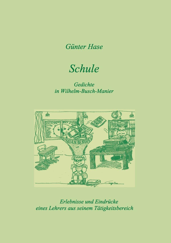 Schule Gedichte In Wilhelm Busch Manier German Edition