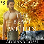 The Beast Within: Werewolf Erotica Trilogy | Adriana Rossi