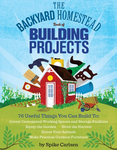 the-backyard-homestead-book-of-building-projects-76-useful-things-you-can-build-to-create-customized