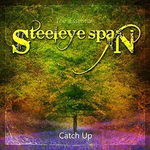 The Essential Steeleye Span - Catch Up (Best Of Steeleye Span)