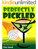 Perfectly Pickled: Humorous Cozy Mystery - Funny Adventures of Mina Kitchen - with Recipes (Mina Kitchen Cozy Mystery Series - Book 4)