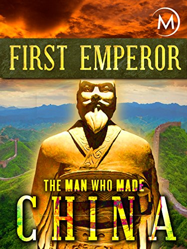 First Emperor: The Man Who Made China