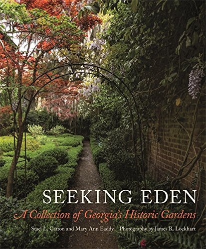 - Seeking Eden: A Collection of Georgia's Historic Gardens