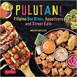 Pulutan Filipino Bar Bites Appetizers And Street Eats Filipino Cookbook With Over 60 Easy To Make Recipes Gapultos Marvin 9780804849425 Amazon Com Books