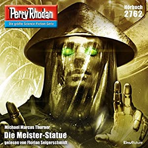 Die Meister-Statue (Perry Rhodan 2762) Hörbuch