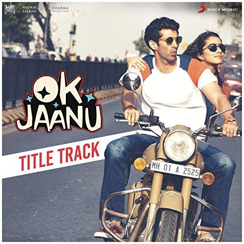 "Ok Jaanu Title Track (From ""OK..."