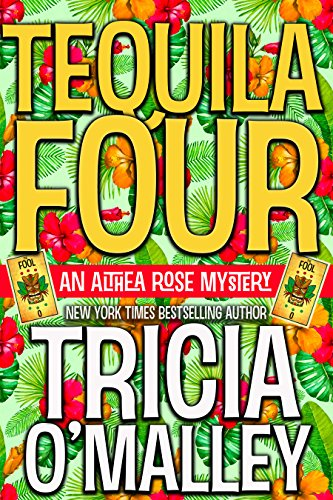 Tequila Four: An Althea Rose Mystery (The Althea Rose Series Book -