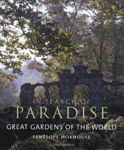 Penelope Garden (In Search of Paradise: Great Gardens of the World)