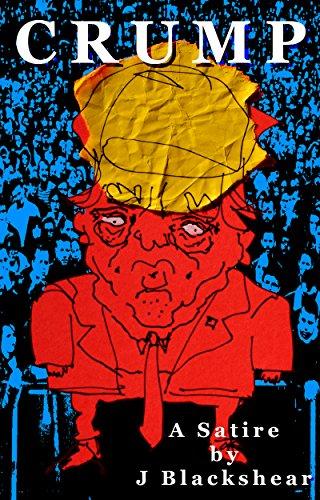 #freebooks – Free Political Satire Novel Crump – through 5/4/18