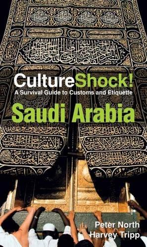 Culture Shock! Saudi Arabia: A Survival Guide to Customs and Etiquette