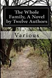 img - for The Whole Family, A Novel by Twelve Authors book / textbook / text book