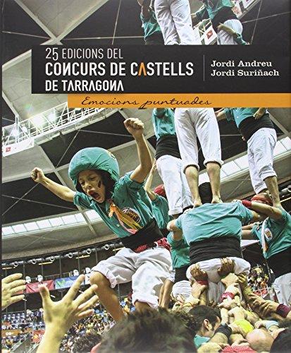 Descargar Libro 25 Edicions Del Concurs De Castells De Tarragona Jordi Suriñach Perdigó